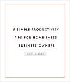 5 Simple Productivity Tips for Home-Based Business Owners #wahm
