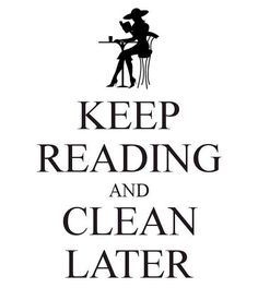 Keep reading and clean later. this might explain the condition of my house sometimes, but there are so many good books to read! I Love Books, Good Books, Books To Read, My Books, Reading Quotes, Book Quotes, Reading Books, True Quotes, Quotes Quotes