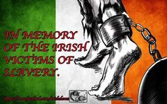 See slavery is not always about color. but of culture, but slavery no matter what is wrong! Irish Tattoos, Celtic Tattoos, Tribal Sleeve Tattoos, Wing Tattoos, Northern Ireland Troubles, Irish Republican Army, Celtic Warriors, Erin Go Bragh, Irish Quotes