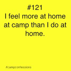 sometimes...but when you marry a camp counselor and have camp counselor siblings...camp=home and home=camp. <3