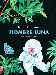 """Hombre Luna"" de Tomi Ungerer editado por @Libros del Zorro Rojo #LibrosInfantiles #ManualidadesInfantiles #CajaRegalo"