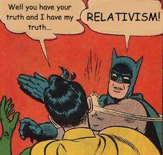 Batman vs. Relativism – Part 2
