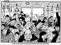 This cartoon by Mac from The Daily Mail relates to news that the Prince of Wales and Duchess of Cornwall (aka, Charles and Camilla) have made their first joint trip on the London Underground to celebrate its anniversary. Celebrity Caricatures, Political Satire, Duchess Of Cornwall, Prince Of Wales, Retro Futurism, Funny Comics, British Royals, Camilla, Cartoons