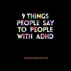 """Debunking ADHD Myths - """"Just an excuse. It isn't real. You're lazy! If you cared, you'd make a point of remembering. You're obviously not interested in what I'm saying because you keep zoning out..."""""""