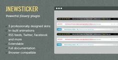 jNewsticker - jQuery News Ticker   http://codecanyon.net/item/jnewsticker-jquery-news-ticker/2137525?ref=damiamio            Version 1.1.12 out now, with an important update for the Twitter integration  If you are using the Twitter in your news tickers, you should upgrade to 1.1.12 immediately and follow the steps to set up Twitter integration. See the changelog below for more details.  About jNewsticker jNewsticker is a powerful jQuery plugin designed to seamlessly integrate into your…