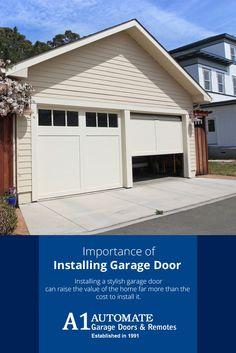 Importance Of Installing Garage Door   Installing A Stylish Garage Door Can  Raise The Value Of