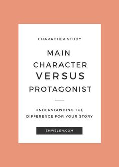 Main Character Versus Protagonist - E.M. Welsh
