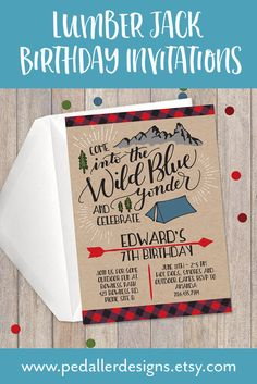 "This one-of-a-kind lumberjack party invite is perfect for any boy's rustic or outdoors themed birthday party. It features a unique design with hand lettered text ""Come into the Wild Blue Yonder""."