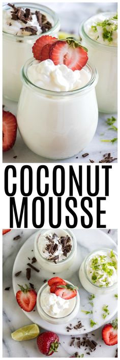 Coconut Mousse. This fluffy coconut mousse comes together quick and easy and is loaded with a cold, creamy coconut flavor! Top with your favorite toppings and it's the perfect summer dessert!