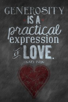 #quote    Generosity is a practical expression of love.