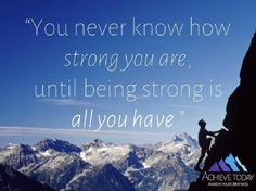 You never know how strong you are.jpg