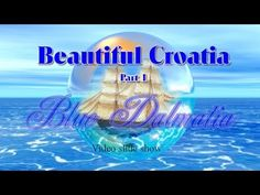 """""""Blue Dalmatia"""" video slide show presentation about one of the most beautiful coast in Europe and among the top tourist destination in the World: Dalmatia, C. Croatian Recipes, Keep Calm And Love, Homeland, Nasa, Presentation, In This Moment, Country, Music, Youtube"""