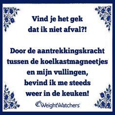 Vind je het gek dat ik niet afval?! Door de aantrekkingskracht tussen de koelkastmagneetjes en mijn vullingen, bevind ik me steeds weer in de keuken! #afvallen #verleiding #WeightWatchers