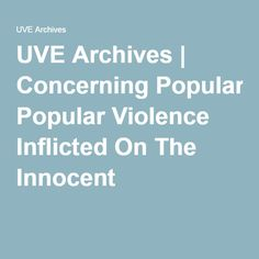 UVE Archives | Concerning Popular Violence Inflicted On The Innocent | Freedom's New Frontier: A Guide to Animal Rights | This is a lengthy piece but worth reading. GO VEGAN