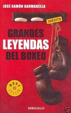 GRANDES LEYENDAS DEL BOX  JOSE RAMON GARMABELLA   SIGMARLIBROS