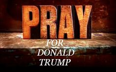 Pray for his safety, for God to give him wisdom and to bless him as he seeks God's face for leading our Country!