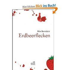 Erdbeerflecken: Amazon.de: Mia Bernstein, Michaela von Aichberger: Bücher