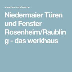 Niedermaier Türen und Fenster Rosenheim/Raubling - das werkhaus
