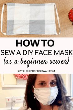 How to sew a DIY Face Mask to help! - A Well Purposed Woman - How to sew a DIY Face Mask to help! – A Well Purposed Woman Effektive Bilder, die wir über diy - Easy Face Masks, Homemade Face Masks, Face Mask Diy, Sewing Hacks, Sewing Tutorials, Sewing Tips, Sewing Art, Diy Masque, The Face
