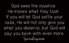 GOD sees the injusti