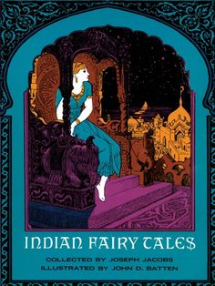 Indian Fairy Tales by Joseph Jacobs  A leading British folklorist presents this now-classic compilation of 29 traditional tales from India. Nine full-page plates and 37 other drawings illustrate 'The Lion and the Crane,' 'Sun, Moon, and Wind Go Out to Dinner,' 'The Prince and the Fakir,' 'The Talkative Tortoise,' 'Why the Fish Laughed,' and other fables.