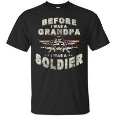 Soldier Grandpa Shirts Before A Grandpa I was A Soldier T-shirts Hoodies Sweatshirts