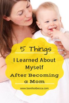 Motherhood has changed me, and I have learned new things about myself since becoming a mom.  Click through to read the 5 things becoming a mom has taught me about myself!