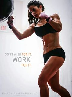 Don't wish for it. Work for it