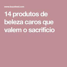 14 produtos de beleza caros que valem o sacrifício