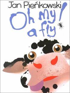 Oh My a Fly by Jan Pienkowski
