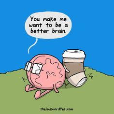 The Awkward Yeti comics. Brain and coffee. Coffee Is Life, I Love Coffee, Coffee Time, Coffee Coffee, Sweet Coffee, Coffee Signs, Drink Coffee, Coffee Break, Morning Coffee