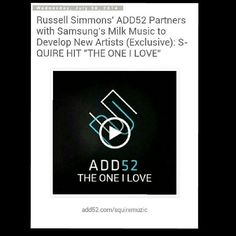 """Russell Simmons' ADD52 Partners with Samsung's Milk Music to Develop New Artists (Exclusive): S-QUIRE HIT """"THE ONE I LOVE""""  http://add52.com/squiremuzic"""