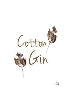Cotton Gin~