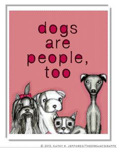 Dogs Are People Too Illustration Print In Red. Art For Dog People And Pet Lovers. Animal Rights. Animal Rescue. Be Kind To Animals Drawing.