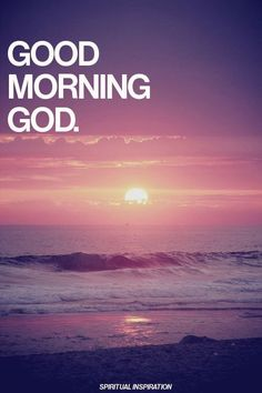 Good Morning....the ocean is an amazing place for worship.