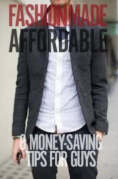 Fashion Made Affordable: 8 Money-Saving Style Tips for Men