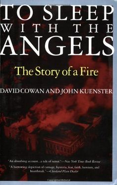 To Sleep with the Angels: The Story of a Fire [Paperback] [1998] (Author) David Cowan John Kuenster