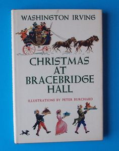 Christmas At Bracebridge Hall By: Washington Irving (1962, Hardback)