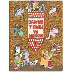 Kontynuacja popularnej książki Miasteczko Mamoko. Tym razem pełna szczegółów rysunkowa opowieść toczy się w średniowieczu. Dawno, dawno temu w dalekiej krainie