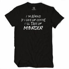 Coffee Murder T Shirt