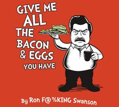 Ron Freaking Swanson.