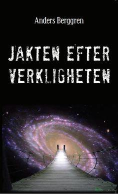 Jakten Efter Verkligheten av Anders Berggren - https://www.vulkanmedia.se/butik/bocker/jakten-efter-verkligheten-av-anders-berggren/