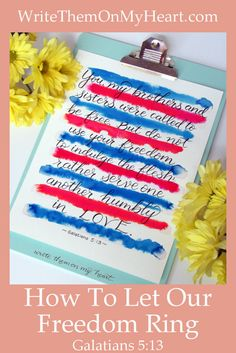 """Galatians 5:13 gives """"Let Freedom Ring"""" a whole new meaning - and it's one that all Christians in any country are free to carry out. #Galatians5 #scriptureart"""