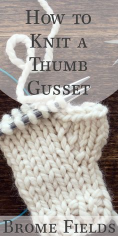 How to Add a Thumb Gusset to Your Fingerless Gloves While Knitting Video - Brome Fields How to add a Thumb Gusset While Knitting Video Always wanted to figure out how to knit, but undecided the place to begin. Baby Knitting Patterns, Knitting Stiches, Knitting Videos, Easy Knitting, Knitting For Beginners, Loom Knitting, Crochet Stitches, Crochet Patterns, Beginner Knitting Projects