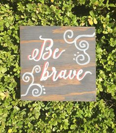 Be Brave wood sign custom wood sign hand by PeaceLoveAndWood