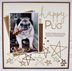 DAT'S My Style: Happy Pug 12 x 12 Layout