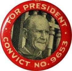 Nov. 2, 1920: Imprisoned Eugene V. Debs Received One Million Votes for U.S. President