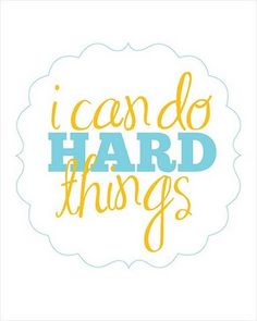 """family motto : """"We can do hard things"""""""