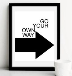 Go Your Own Way Inspirational Print Printable by wordsmithprints Printable Art, Printables, Go Your Own Way, Motivational Wall Art, Relationship Goals Pictures, Typography Art, Modern Wall Art, Inspirational, Design