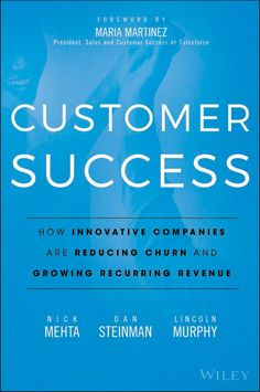 [Free eBook] Customer Success: How Innovative Companies Are Reducing Churn and Growing Recurring Revenue Author Nick Mehta, Dan Steinman , et al. Got Books, Books To Read, Reading Online, Books Online, Dna, Innovation, Innovative Companies, What To Read, Sales And Marketing